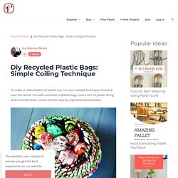 Diy Recycled Plastic Bags: Simple Coiling Technique