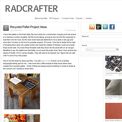 Recycled Pallet Project Ideas » Radcrafter