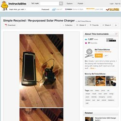 Simple Recycled / Re-purposed Solar Phone Charger - All