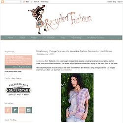 Recycled Fashion: Refashioning Vintage Scarves into Wearable Fashion Garments - Lori Marsha