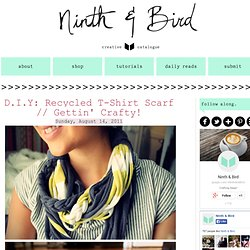 D.I.Y: Recycled T-Shirt Scarf // Gettin' Crafty! | Ninth and Bird