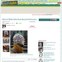 How to Make Hats from Recycled Sweaters
