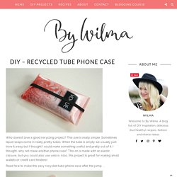 DIY - Recycled tube phone case