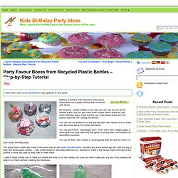 Party Favour Boxes from Recycled Plastic Bottles – Step-by-Step Tutorial