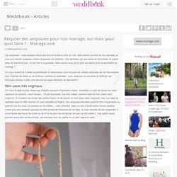 Recycler Des Ampoules Pour Son Mariage, Oui Mais Pour Quoi Faire ? - Mariage.com - Weddbook