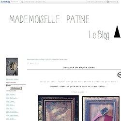 Recycler un ancien cadre - Mademoiselle Patine : Le Blog !