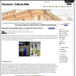 Recycler ses bouteilles après un week-end arrosé (Part.1) - Webzine Café Du Web