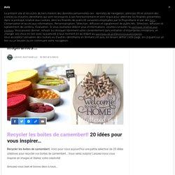 Recycler les boites de camembert! 20 idées inspirantes...