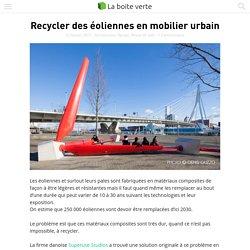Recycler des éoliennes en mobilier urbain