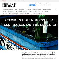Comment bien recycler : les règles du tri sélectif
