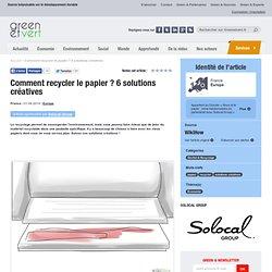 Comment recycler le papier ? 6 solutions créatives