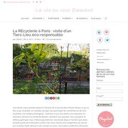 La REcyclerie à Paris : visite d'un Tiers-Lieu éco-responsable - La vie en rose flamant