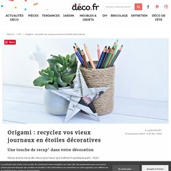 Origami : recyclez vos vieux journaux en étoiles décoratives