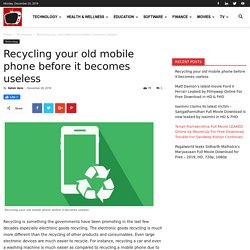 Recycling your old mobile phone before it becomes useless - YouDem