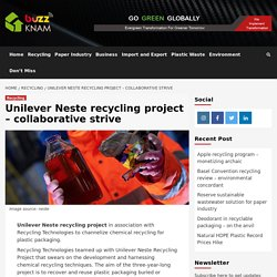 Unilever Neste recycling project – collaborative strive