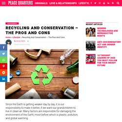 Recycling And Conservation - The Pros And Cons