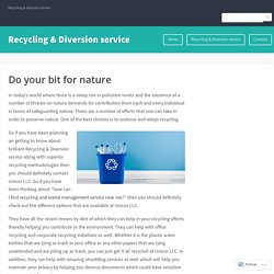 Do your bit for nature – Recycling & Diversion service