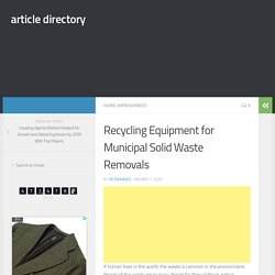 Recycling Equipment for Municipal Solid Waste Removals