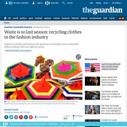 Waste is so last season: recycling clothes in the fashion industry