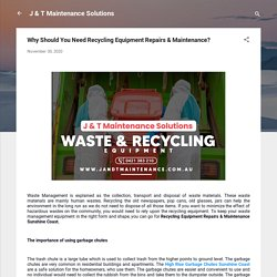 Why Should You Need Recycling Equipment Repairs & Maintenance?