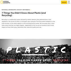 7 Things You Didn't Know About Plastic (and Recycling) – National Geographic Society Newsroom
