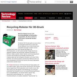 Recycling-Roboter für 3D-Druck