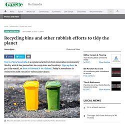 Recycling bins and other rubbish efforts to tidy the planet