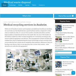 Medical recycling services in Anaheim