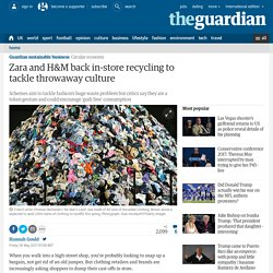 Zara and H&M back in-store recycling to tackle throwaway culture