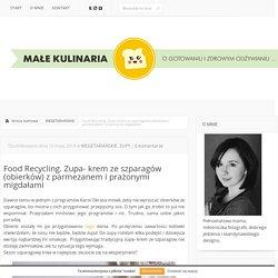 Food Recycling. Zupa- krem ze szparagów (obierków) z parmezanem i prażonymi migdałami