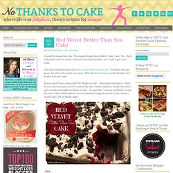 New Post: Red Velvet Better Than Sex Cake