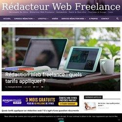 Rédaction Web freelance : quels tarifs appliquer en 2019 ? - Rédacteur Web Freelance