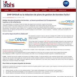 DMP OPIDoR ou la rédaction de plans de gestion de données facile !