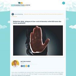 ▷ Rédaction Web : plaquez le low-cost et boostez votre SEO avec des textes qualitatifs