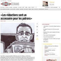«Les rédactions sont un accessoire pour lespatrons»