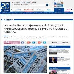 Les rédactions des journaux de Loire, dont «Presse Océan», votent à 88% une motion de défiance