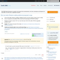 Rich text editor Redactor adding additional paragraph p tags - Craft CMS Stack Exchange
