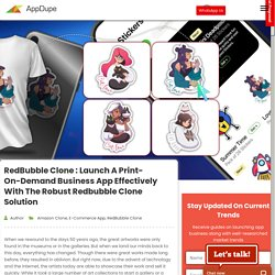 RedBubble clone : Launch A Print-On-Demand Business App Effectively With The Robust Redbubble Clone Solution - Blog