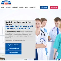 Redcliffe Home Doctor - Call 13 99 99 - Dial A Home Doctor