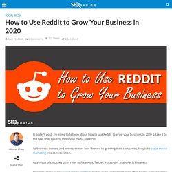 How to Use Reddit to Grow Your Business in 2020 - SEO Basics