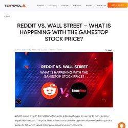 Reddit vs. Wall Street - What is happening with the GameStop Stock Price?