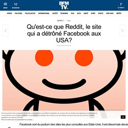 Qu'est-ce que Reddit, le site qui a détrôné Facebook aux USA?