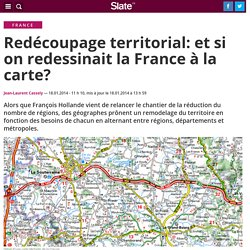 Redécoupage territorial: et si on redessinait la France à la carte?