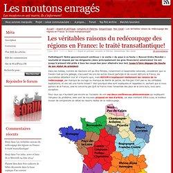 Les véritables raisons du redécoupage des régions en France: le traité transatlantique!