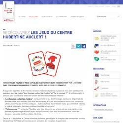 Redécouvrez les jeux du Centre Hubertine Auclert !