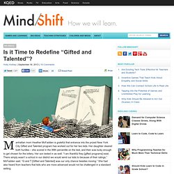"""Is it Time to Redefine """"Gifted and Talented""""?"""
