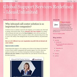 Global Support Services Redefined - IdeasUnlimited: Why inbound call center solution is so important for companies?
