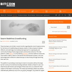 Swarm Redefines Crowdfunding Bitcoin Magazine