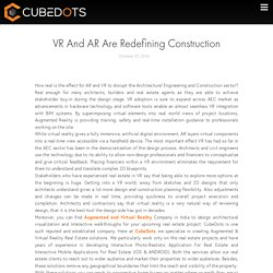 VR And AR Are Redefining Construction - Cubedots