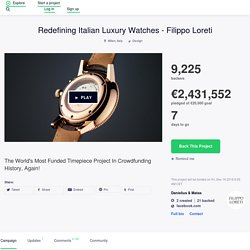 Redefining Italian Luxury Watches - Filippo Loreti by Danielius & Matas